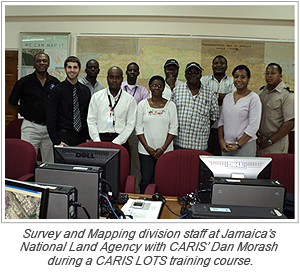 Survey and Mapping division staff at Jamaica's National Land Agency with CARIS' Dan Morash during a CARIS LOTS training course.