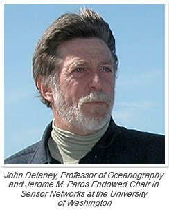 John Delaney, Professor of Oceanography and Jerome M. Paros Endowed Chair in Sensor Networks at the University of Washington