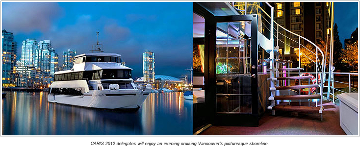 CARIS 2012 delegates will enjoy an evening cruising Vancouver's picturesque shoreline.