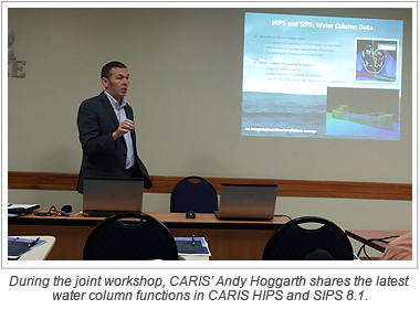 During the joint workshop, CARIS' Andy Hoggarth shares the latest water column functions in CARIS