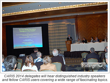CARIS 2014 delegates will hear distinguished industry speakers and fellow CARIS users covering a wide range of fascinating topics.