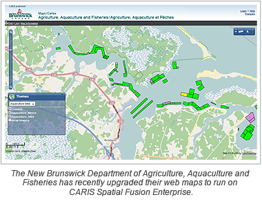 The New Brunswick Department of Agriculture, Aquaculture and Fisheries has recently upgraded their web maps to run on CARIS Spatial Fusion Enterprise.