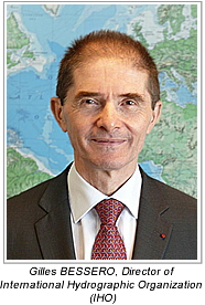 Gilles BESSERO, Director of International Hydrographic Organization (IHO)